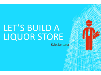 Let's Build a Liquor Store graphic